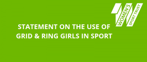 STATEMENT ON THE USE OF GRID GIRLS IN SPORT